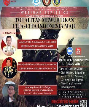 """Indonesia Peace and Conflict Resolution Association (IPCRA) dan Ikatan Alumni Universitas Pertahanan Webinar """"Totalitas Mewujudkan Cita-Cita Indonesia Maju"""""""