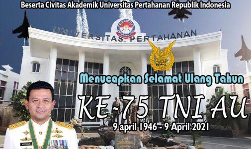 Rektor Unhan RI Bersama Sivitas Akademik Unhan RI Mengucapkan Selamat Ulang Tahun ke 75 TNI AU